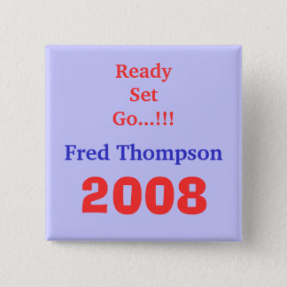 Fred Thompson, 2008, Ready Set Go...!!! 2 Inch Square Button
