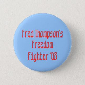 Fred Thompson's , Freedom, Fighter '08 2 Inch Round Button