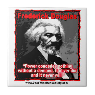 Frederick Douglass Power Concedes Quote Ceramic Tile