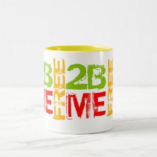 FREE 2B ME Inspired Coffee Mug