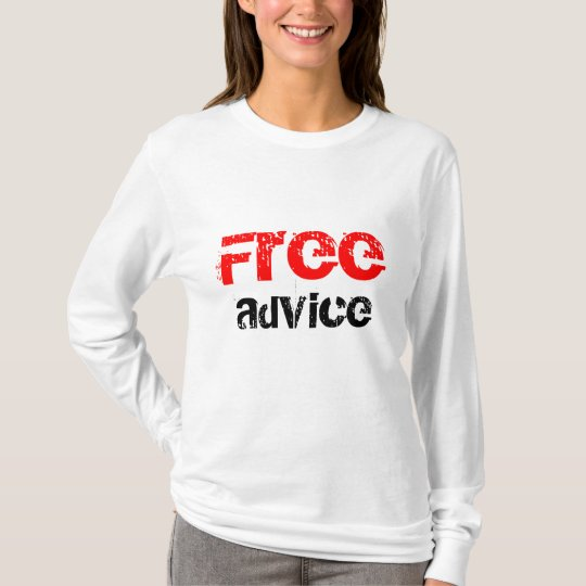 Free, advice T-Shirt