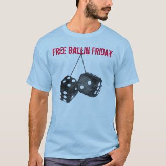 Free Ballin Friday T-Shirt