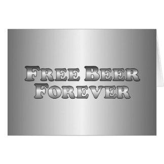 Free Beer Forever - Basic Greeting Card