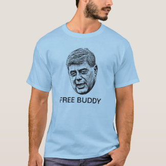 FREE BUDDY!! T-Shirt