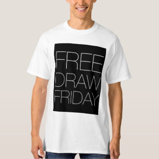 FREE DRAW FRIDAY T-Shirt