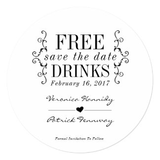 Free Drinks Round Simple Font Save The Date Card