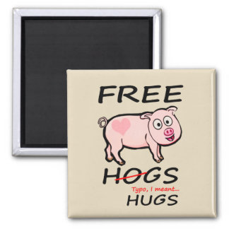 Free Hogs and Hugs Square Magnet