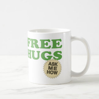 Free Hugs. Ask Me How. Coffee Mug