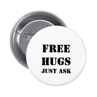 FREE HUGS Just Ask 2 Inch Round Button