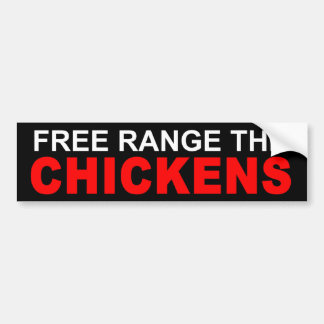 FREE RANGE THE CHICKENS BUMPER STICKER
