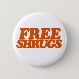 Free Shrugs 2 Inch Round Button