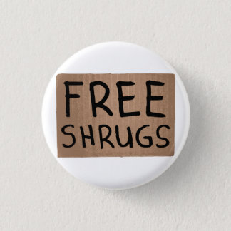 Free Shrugs Cardboard Sign 1 Inch Round Button