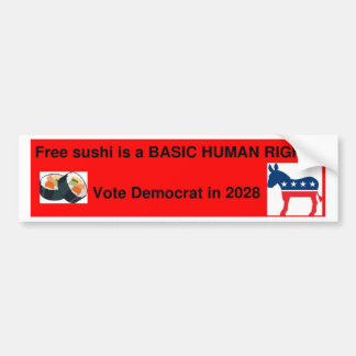 Free Sushi is a BASIC HUMAN RIGHT!!! Bumper Sticker