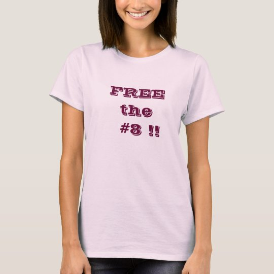 FREE  the   #8 !! T-Shirt