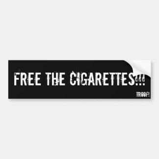 Free the cigarettes!!! car bumper sticker