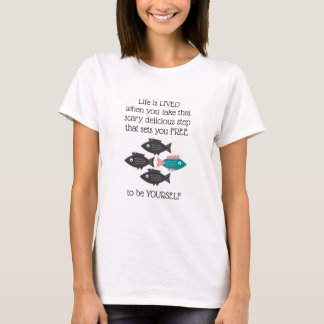 Free-Thinking Fish Life is LIVED T-Shirt