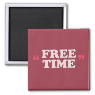 Free Time Magnet