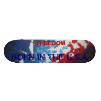 FREEDOM BORN IN THE U S A SKATE BOARDS