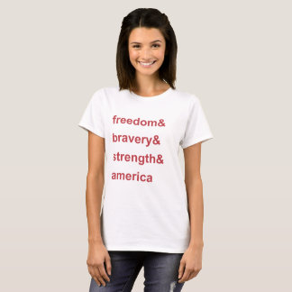 Freedom Bravery Strength America Red T-Shirt