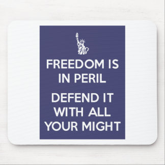 Freedom Is In Peril Defend It With All Your Might Mouse Pad