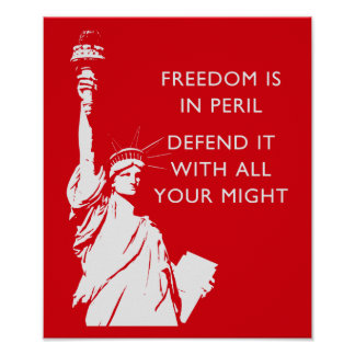 Freedom Is In Peril - Statue of Liberty Poster
