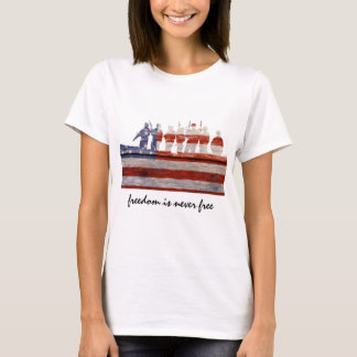 Freedom is never free; support our troops T-Shirt