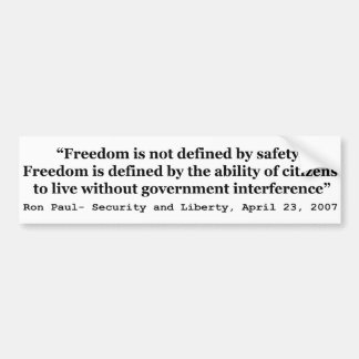 Freedom Is Not Defined By Safety Ron Paul Quote Bumper Stickers