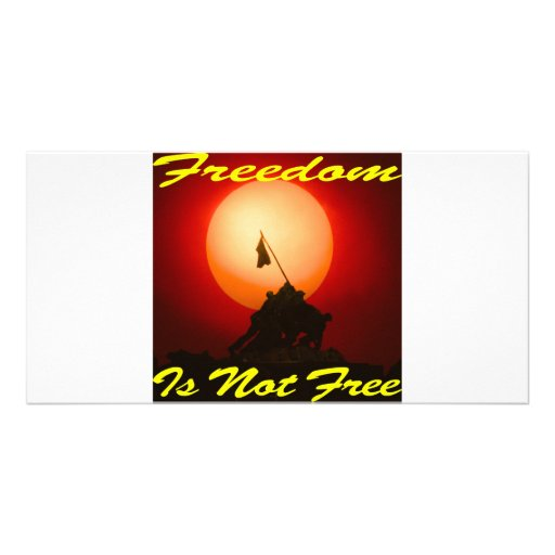 Freedom Is Not Free #007 Custom Photo Card