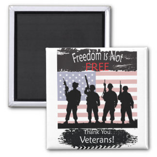 Freedom is NOT Free, Thank you Veterans Square Magnet