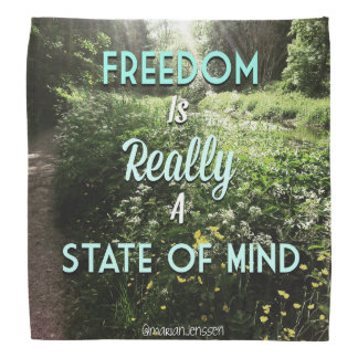 Freedom is teally a state of mind bandana