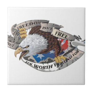 Freedom Isn't Free But It's Worth Fighting For Ceramic Tiles