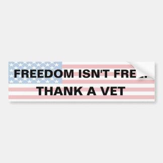 Freedom Isn't Free - Thank A Vet Bumper Sticker
