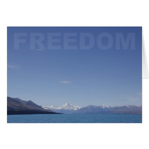 FREEDOM Mt Aoraki / Mt Cook, New Zealand Greeting Card