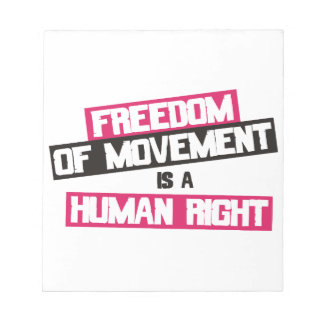 Freedom of movement is a human right notepad