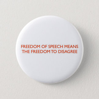 FREEDOM OF SPEECH MEANS.. 2 INCH ROUND BUTTON