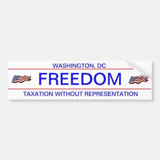 FREEDOM, TAXATION WITHOUT REPRESENTATION BUMPER STICKER