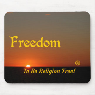 Freedom to be Religion Free Mouse Pad