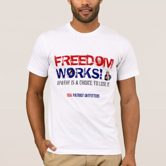 Freedom Works! Time to vote.. T-Shirt
