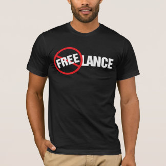 Freelance Not Free T-Shirt