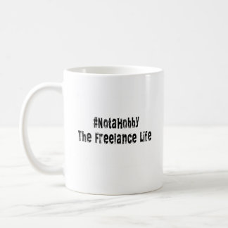 Freelance Writer Mug: #NotaHobby Coffee Mug