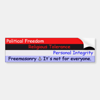Freemasonry -- It's Not For Everyone. Bumper Sticker