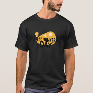 Freethinkers Day - Appreciation Day T-Shirt