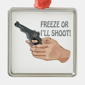 Freeze Or Ill Shoot Metal Ornament