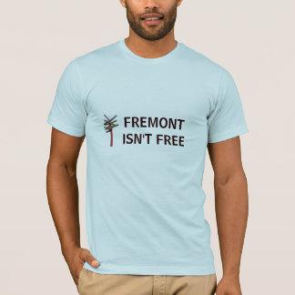 Fremont Isn't Free T-Shirt