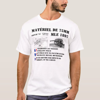 French 75mm Field Gun T-Shirt