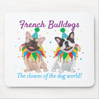 French Bulldog Clown - Support French Bulldog Club Mouse Pad