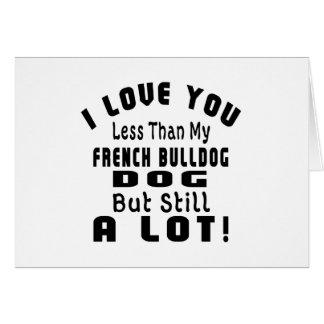 FRENCH BULLDOG FUNNY DESIGNS CARD