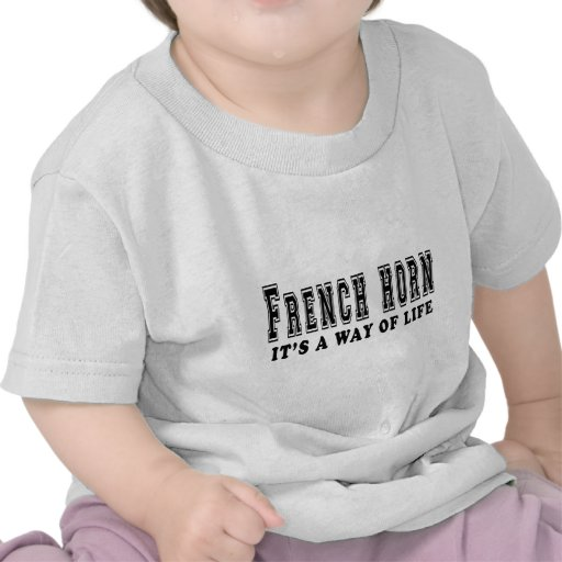 French Horn It's way of life Tee Shirt