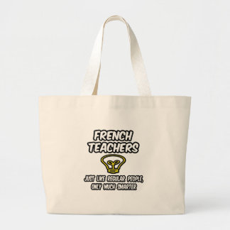 French Teachers...Regular People, Only Smarter Large Tote Bag