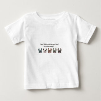 Frenchies are like french fries collection baby T-Shirt